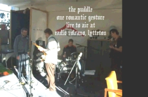 the puddle, live to air, radio volcano, lyttelton, one romantic gesture